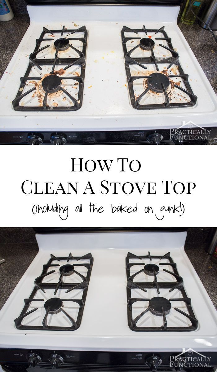 How To Really Clean A Stove Top Even All The Baked On Gunk Practically Functional Cleaning Hacks Kitchen Cleaning Hacks House Cleaning Tips