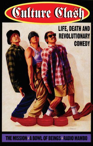 Culture Clash: Life, Death and Revolutionary Comedy. Richard Montoya, Ricardo Salinas, Herbert Siguenza. PS3563.O5459 C85 1998 (Main Stacks).