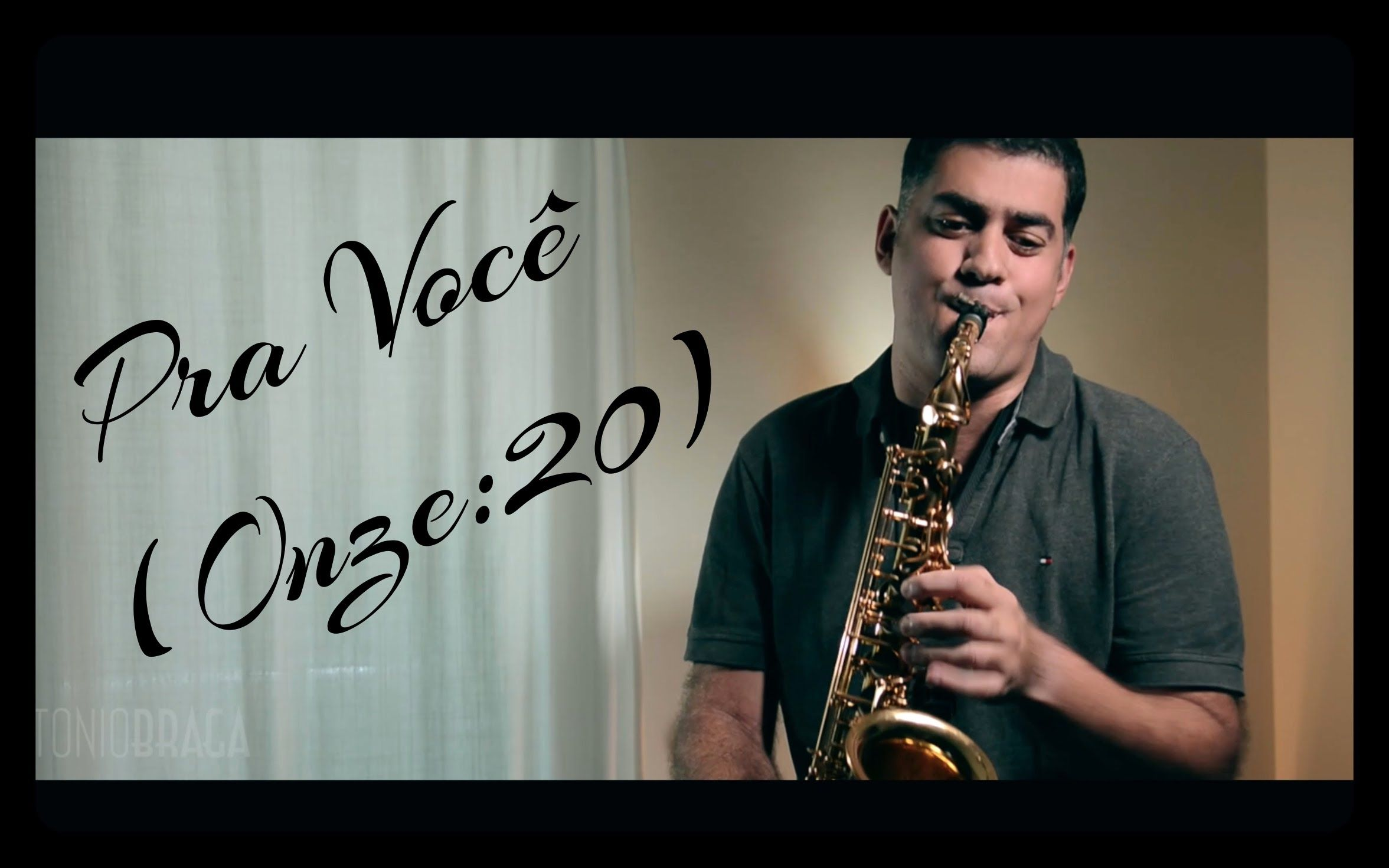 Onze 20 Pra Voce cover by Antonio Braga (antoniobragasax video)