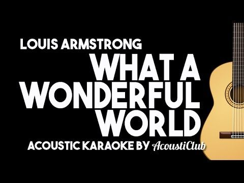 What A Wonderful World - Louis Armstrong [Acoustic Karaoke