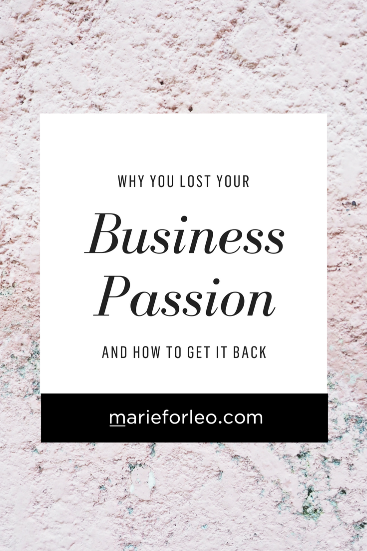 Why You Lost Your Business Passion - And How To Get It Back