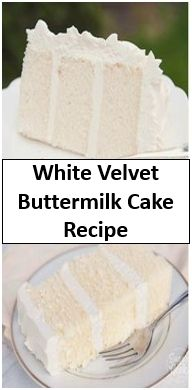 White Velvet Buttermilk Cake Recipe Cake Recipe Yummy In 2020 Buttermilk Cake Recipe Cake Recipes Desserts