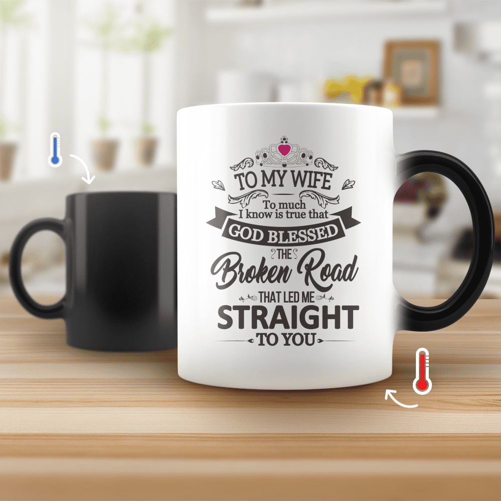 To My Wife God Blessed The Broken Road The Led Me To U Coffee Mug Tea Cup Gift