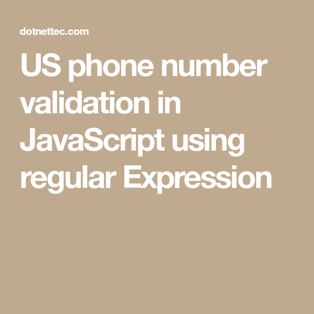 Us Phone Number Validation In Javascript Using Regular Expression