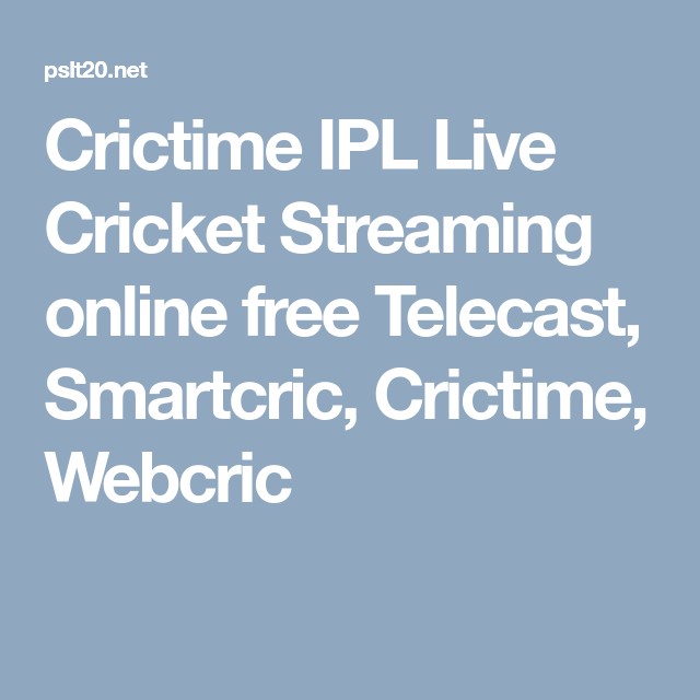 Crictime Ipl Live Cricket Streaming Online Free Telecast Smartcric Crictime Webcric Cricket Streaming Live Cricket Streaming Live Cricket