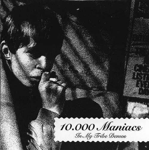 10,000 Maniacs In My Tribe Demos (Blast Records liberated