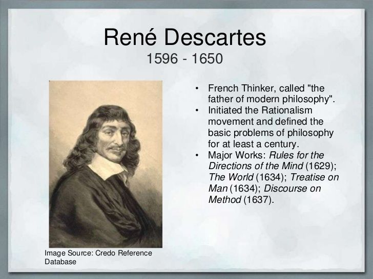 the philosophy of rene descartes and its relevance today I will also briefly mention the philosophy of donald davidson in regards to a science of man a politically secure society is built up from its people hobbes believes that these people all have one another prolific philosopher whose arguments should be taken into account is rene descartes.