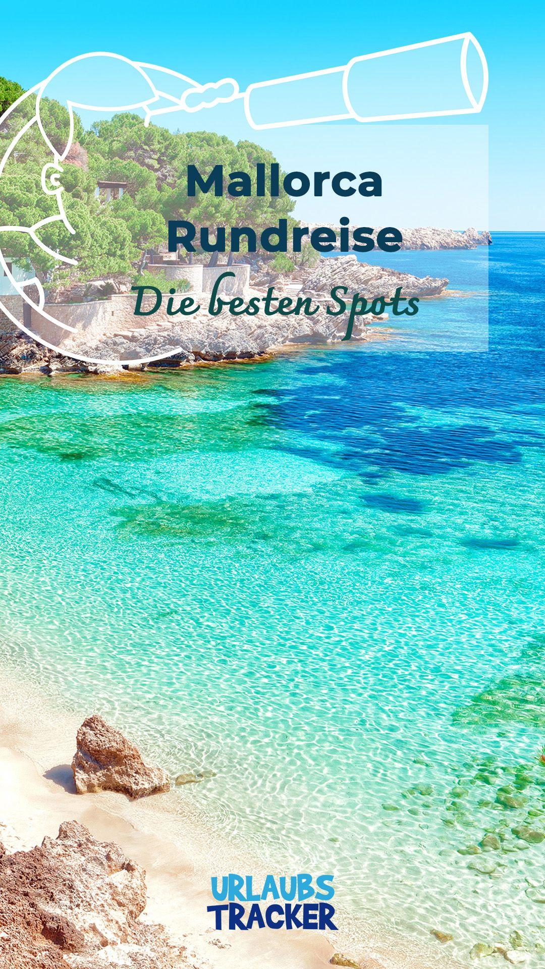 Rundreise Mallorca Erkundet Die Spannendsten Spots Der Insel