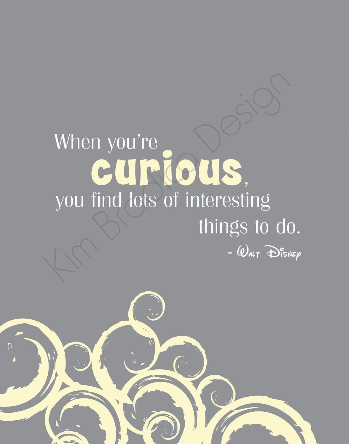 Disney Curious Quote 11x14 Digital Print Quotes And Sayings