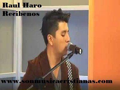 Raul haro - Recibenos