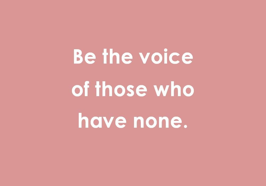 Be The Voice Of Those Who Have None Inspiringquote Healing Quotes Inspirational Quotes Pretty Words