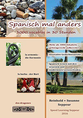 Spanisch mal anders - 3000 vocablos in 30 Stunden: Systematisches Merken von 3000 Vokabeln