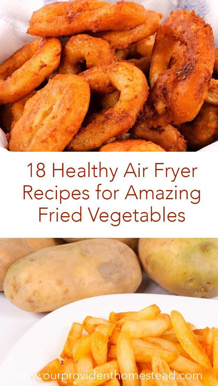 18 Healthy Air Fryer Recipes for Amazing Fried Vegetables