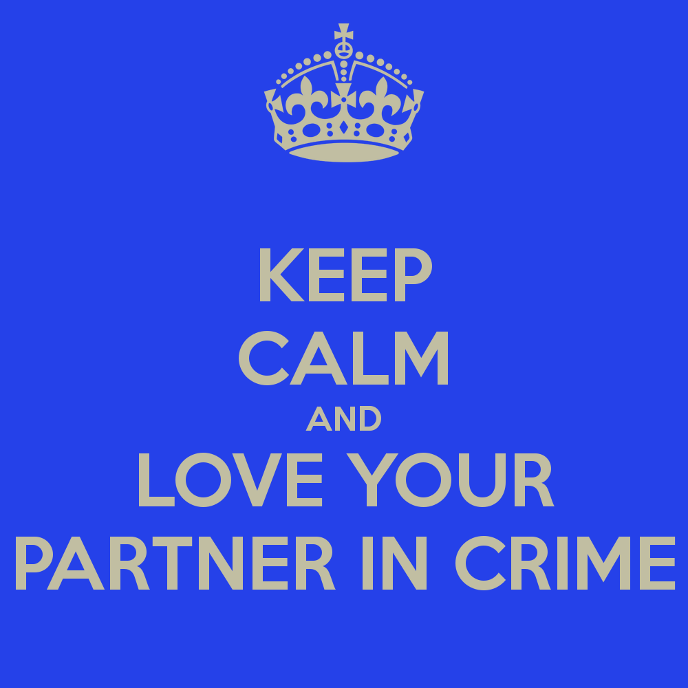 Partner In Crime Quotes Keep Calm And Love Your Partner In Crime