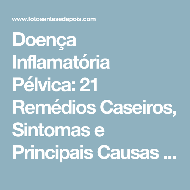 doença inflamatória pélvica sintomas e tratamento