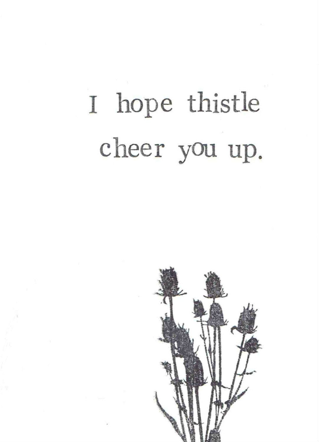 I Hope Thistle Cheer You Up Funny Get Well Soon Card