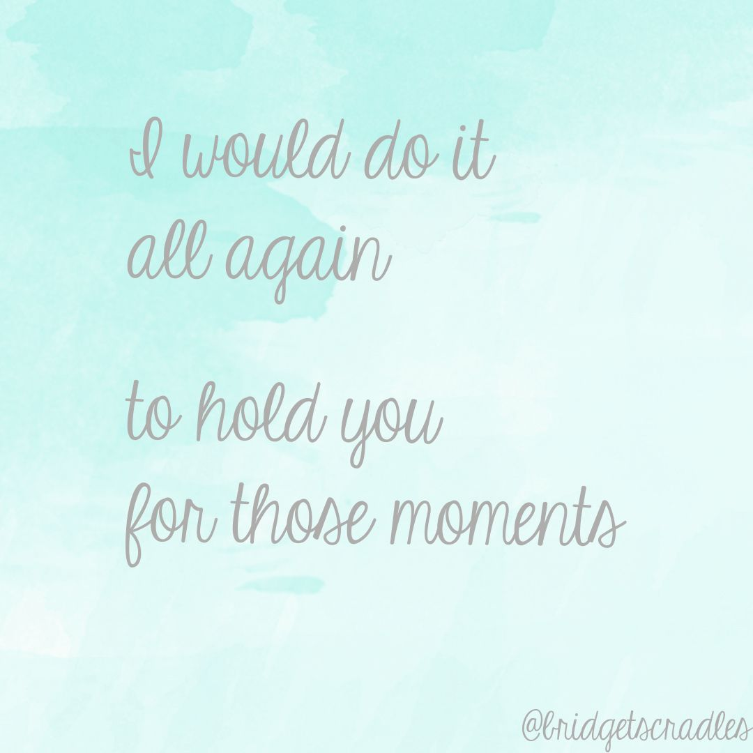 Pregnancy Loss Quotes I Would Do It All Again To Hold You For Those Moments