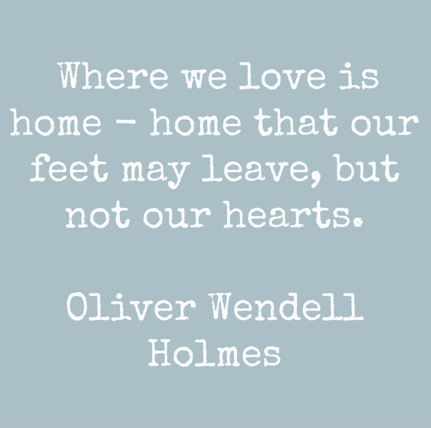 Home That Our Feet May Leave But Not Our Hearts Home Quotes And Sayings Senior Quotes Cool Words