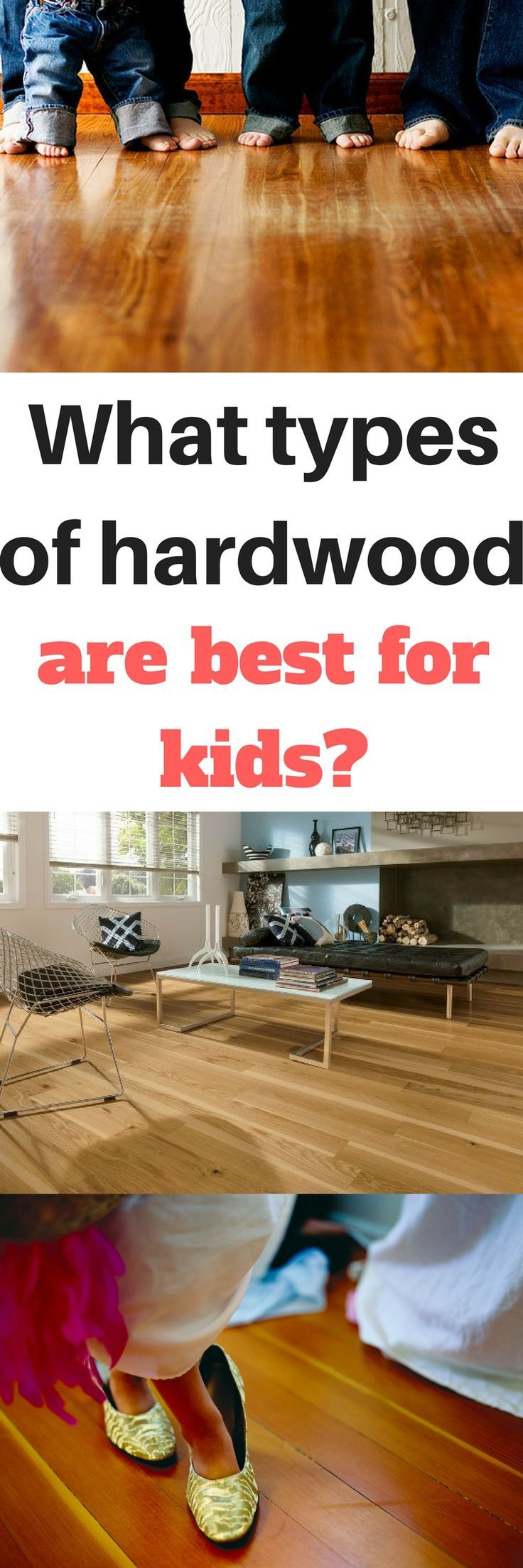 What types of hardwood flooring hold up best to kids and busy households? Best hardwood floor for kids, floors to avoid and tips to prevent scratches.