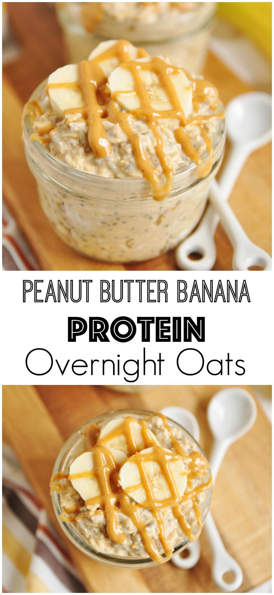Peanut Butter Banana Protein Overnight Oats #cleaneating