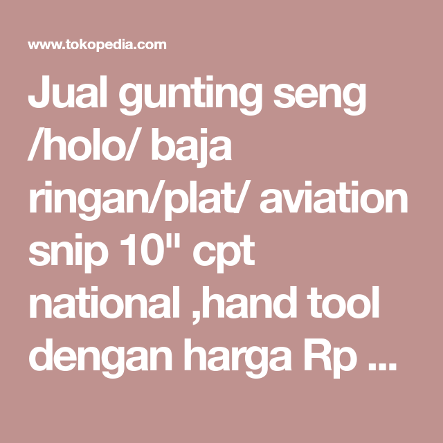 Gunting Plat Baja Ringan Jual Seng Holo Aviation Snip 10 Cpt