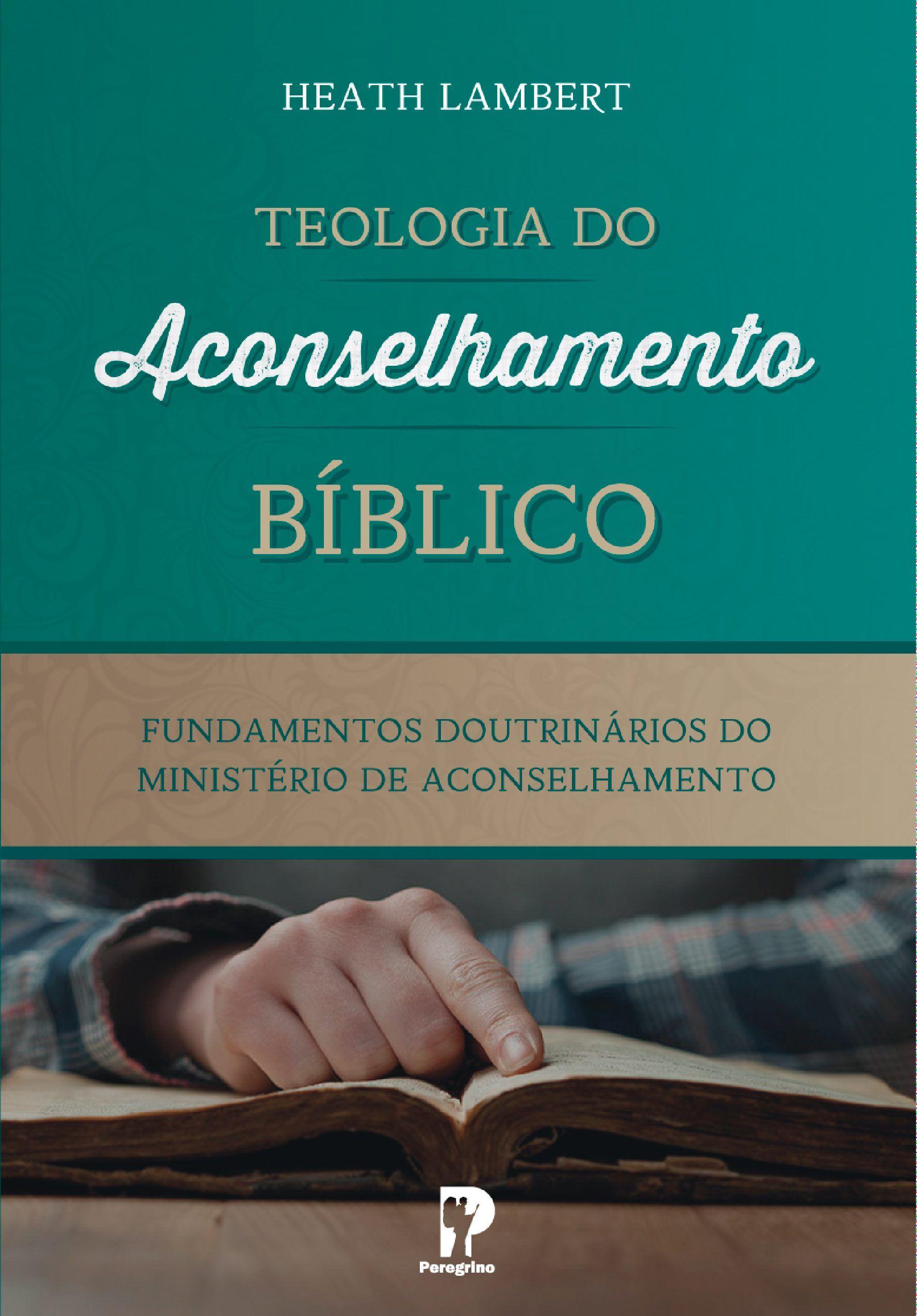 Teologia Do Aconselhamento Biblico Teologia Livros Evangelicos
