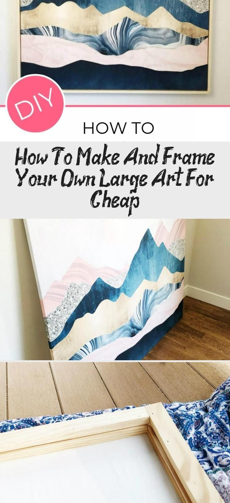 HOW TO MAKE AND FRAME YOUR OWN LARGE ART FOR CHEAP CANVAS