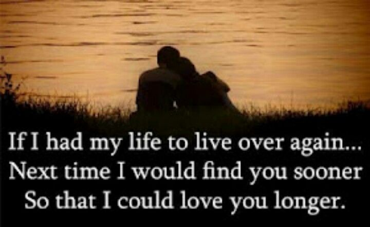 Where Have You Been All My Life E Love Quotes Quotes Quotable