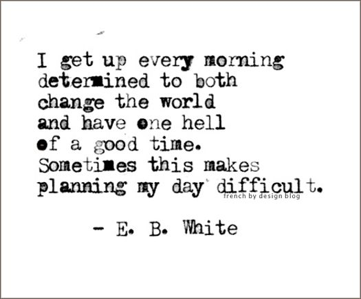e.b. white on how to plan your day