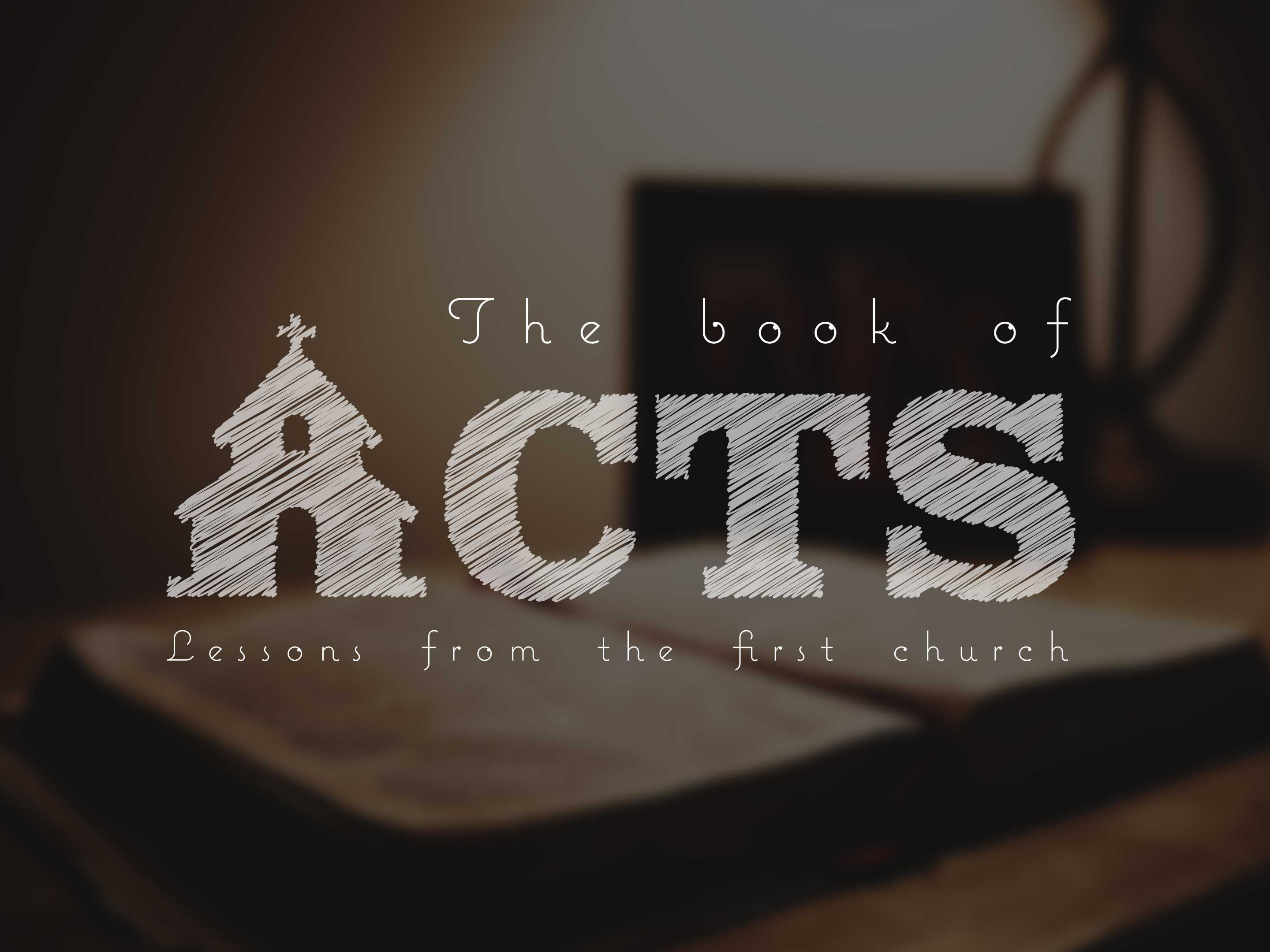 Acts Sermon Series Lessons From The Early Church