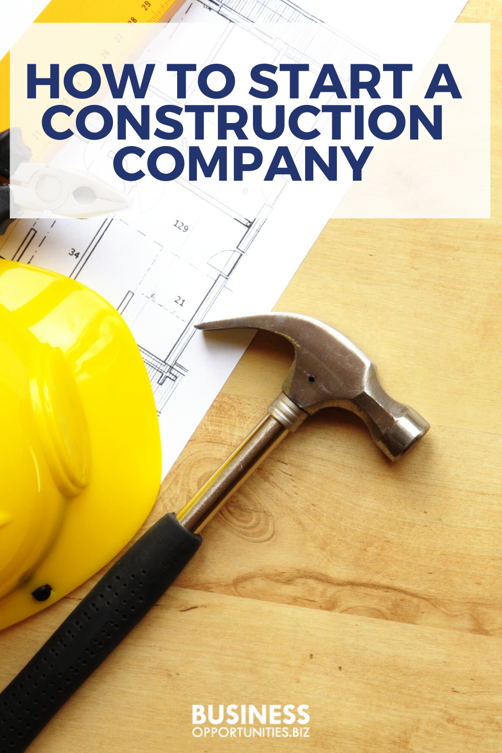 How To Start A Construction Company And Be A Successful Business Construction Company Success Business Construction Business