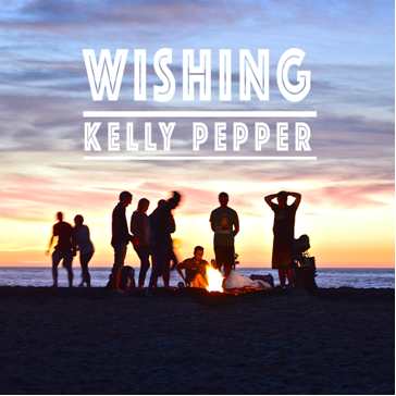 Kelly Pepper 'Wishing' [Stream]
