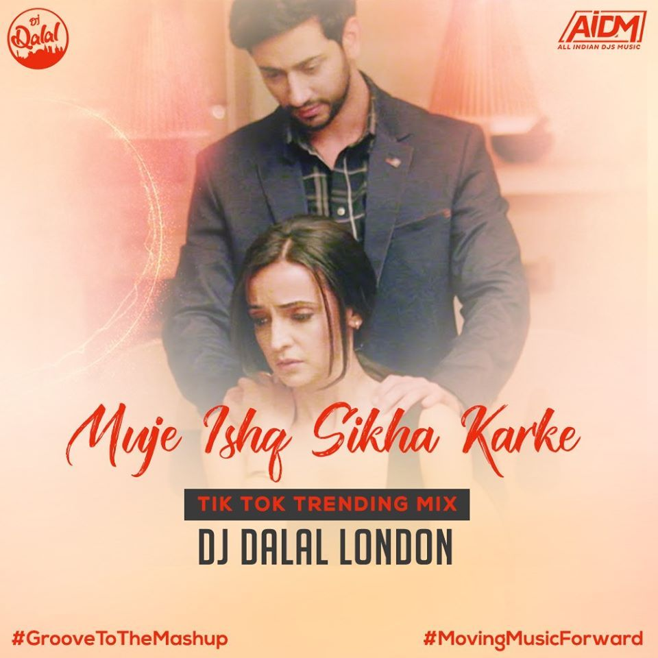 Muje Ishq Sikha Karke Tik Tok Trending Mix Dj Dalal London Download Now Https Www Hearthis At Djdalallondon Follow Www Face In 2020 Mixing Dj London Tik Tok