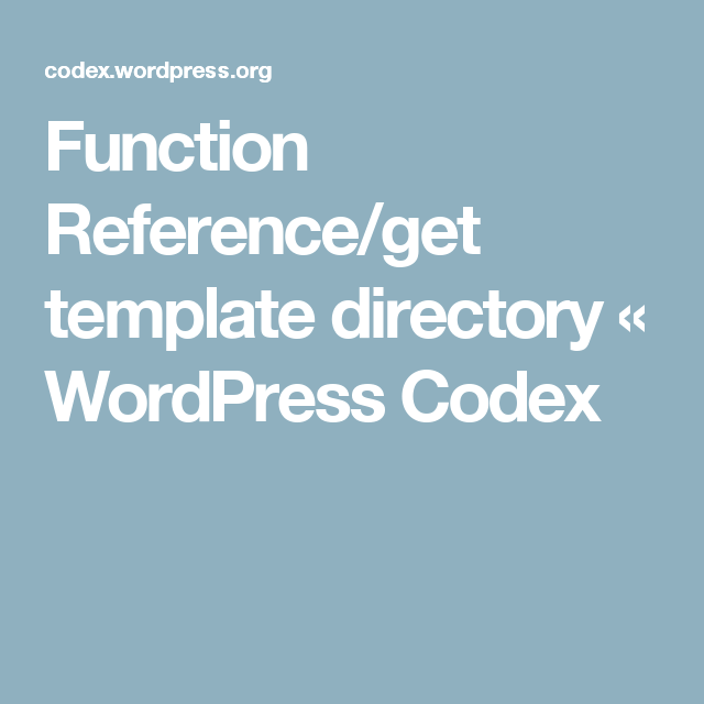 Function Reference/get template directory « WordPress Codex ...