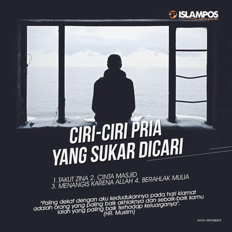 Ini Dia Ciri Ciri Pria Yang Sukar Dicari Islamic Quotes Kutipan Inspirasional Kutipan Pelajaran Hidup