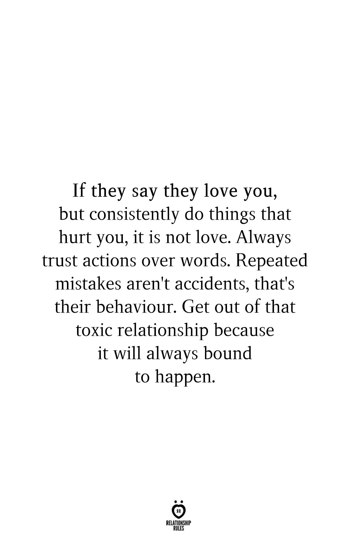 If They Say They Love You, But Consistently Do Things That Hurt You