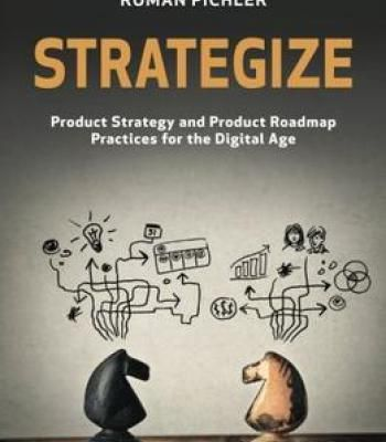 Strategize Product Strategy And Product Roadmap Practices For The