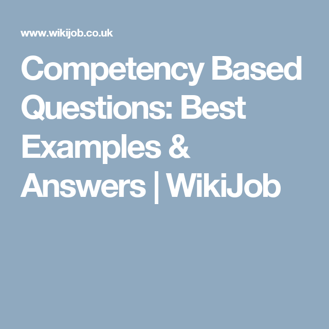 competency based questions best examples answers wikijob