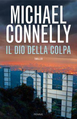 Leggere In Silenzio: RECENSIONE : Il Dio della Colpa di Michael Connell...