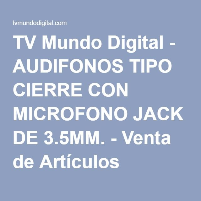 TV Mundo Digital - AUDIFONOS TIPO CIERRE CON MICROFONO JACK DE 3.5MM. - Venta de Artículos Electrónicos