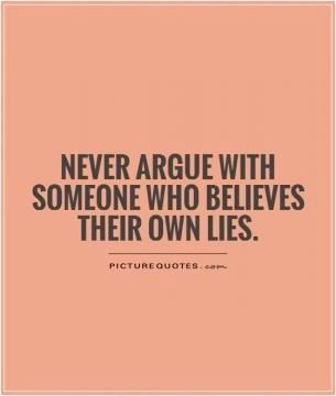If They Lie To Themselves Why Are They Going To Be Honest With Us Lies Quotes Words Truth Quotes
