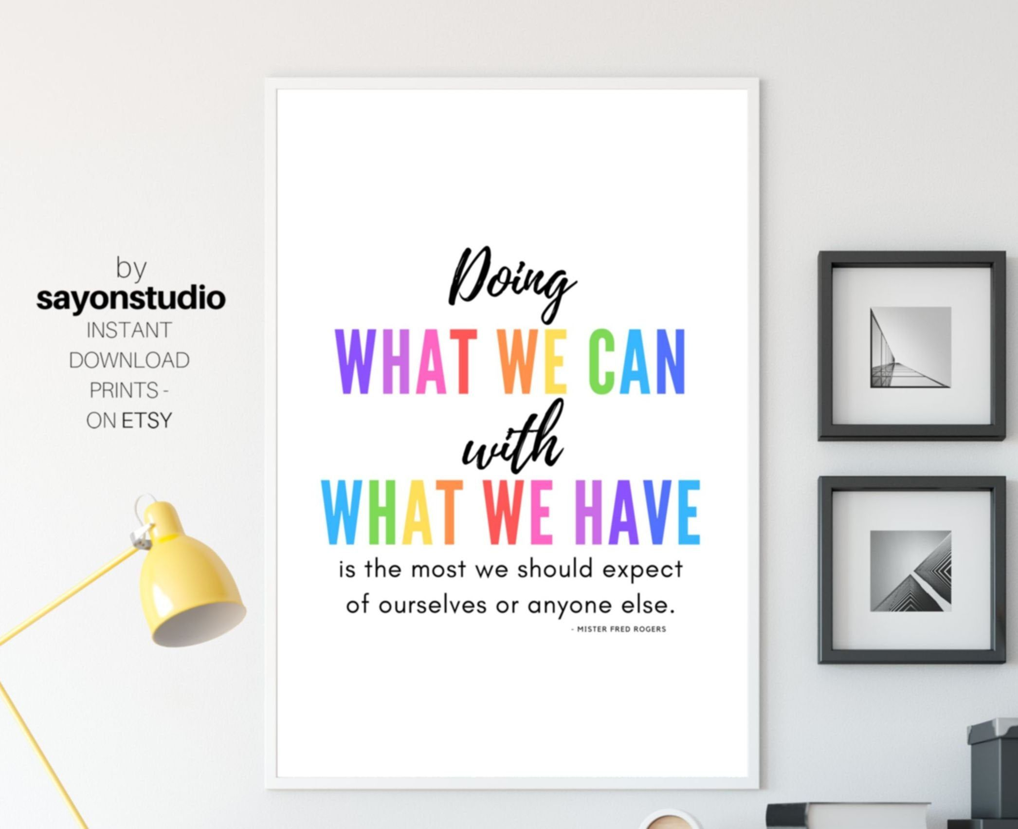 Doing What We Can With What We Have Mr Rogers Printable Etsy In 2020 Wall Art Quotes Childrens Quotes Inspirational Quotes For Kids