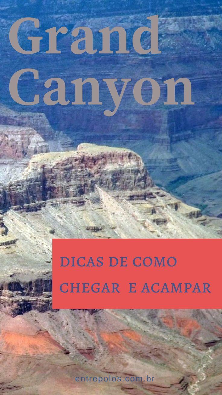 Como Acampar no Grand Canyon Grand canyon, Viagem