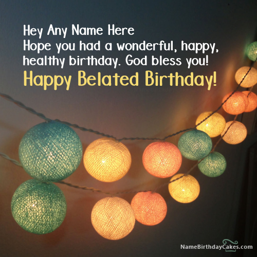 Write name on belated birthday wishes picture birthday wishes write name on belated birthday wishes picture bookmarktalkfo Images