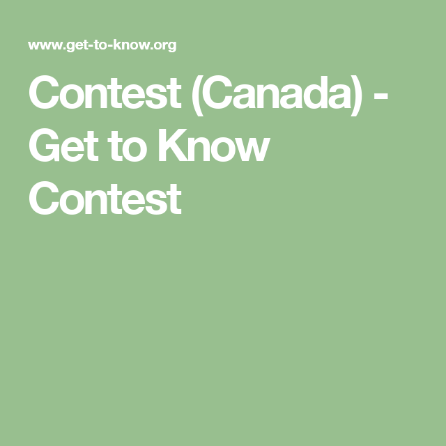 Contest (Canada) - Get to Know Contest