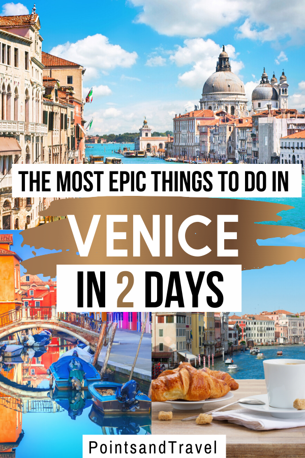 Photo of The Most Epic Things to do in Venice in 2 Days