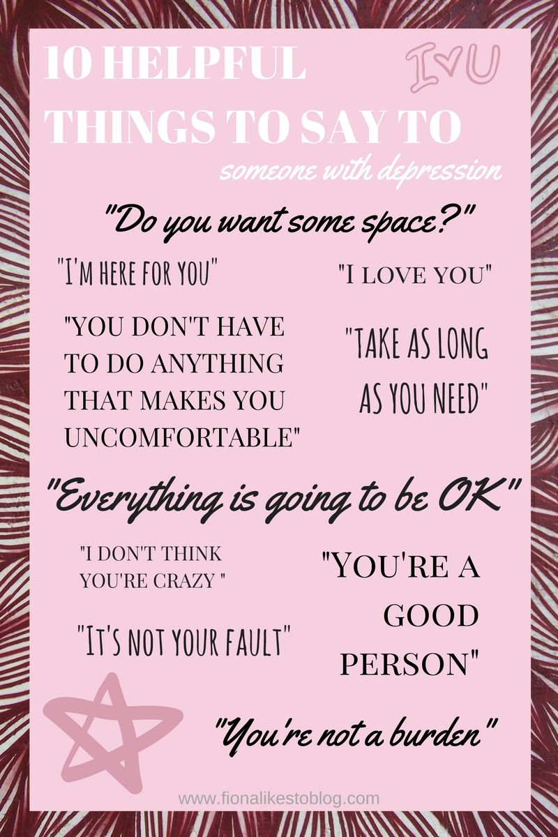10 helpful things to say to someone with depression | mental health