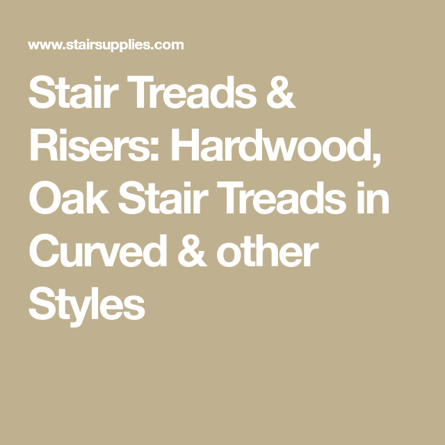 Best Stair Treads Risers Hardwood Oak Stair Treads In 400 x 300
