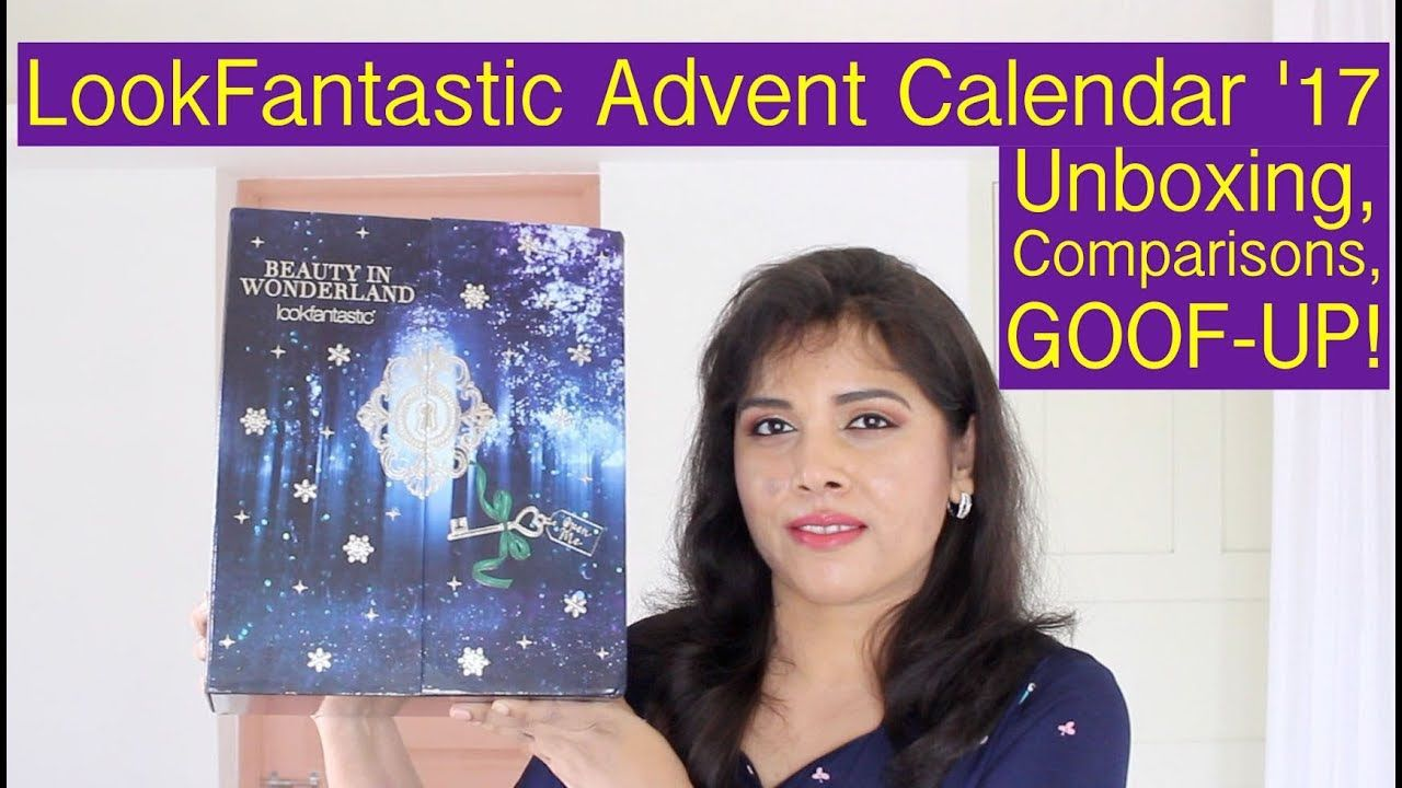 Here S The Unboxing Of The 2017 Lookfantastic Advent Calendar A