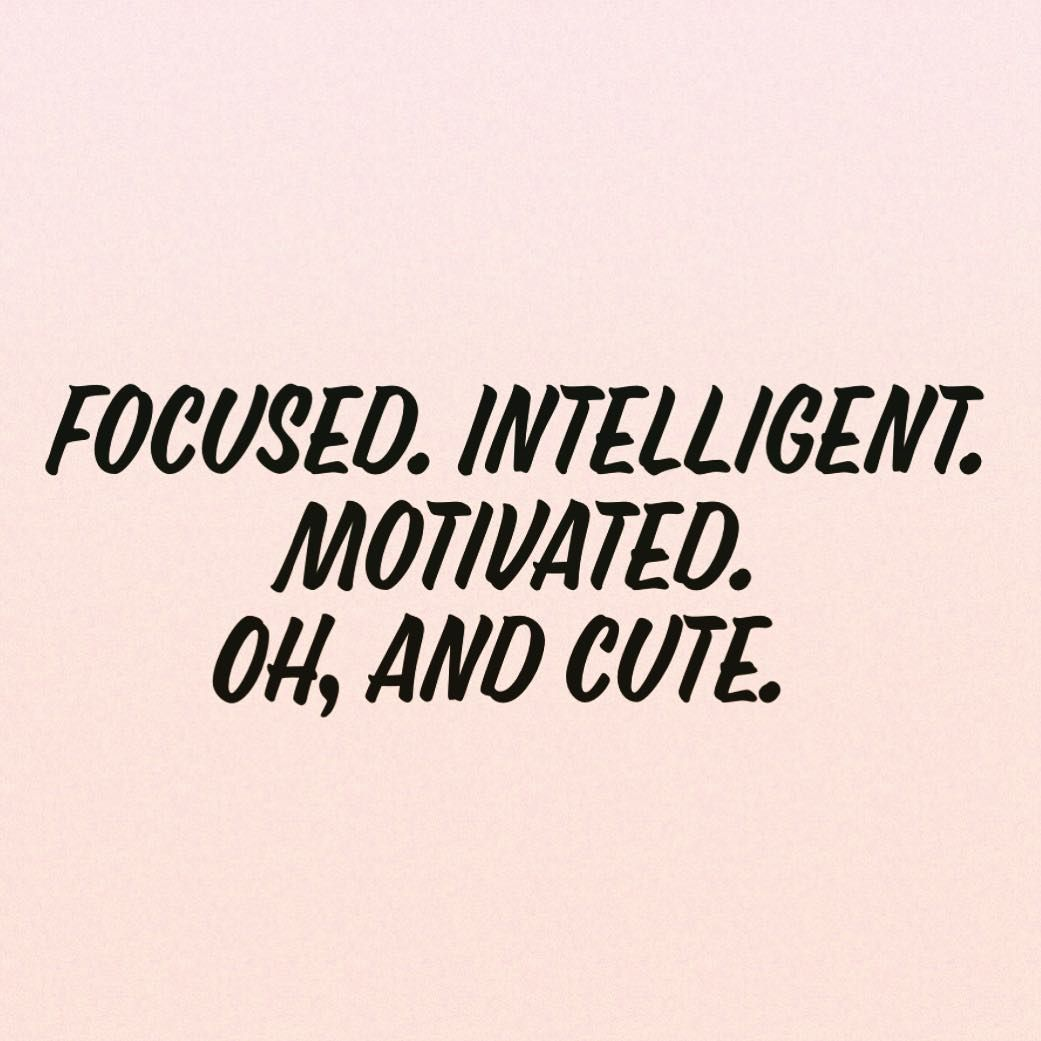 Focused, Intelligent, Motivated, And Cute // Follow Us